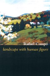 Landscape With Human Figure | Rafael Campo |