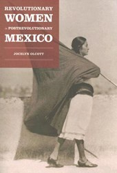 Revolutionary Women in Postrevolutionary Mexico