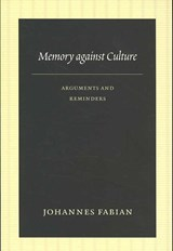 Memory Against Culture | Johannes Fabian |