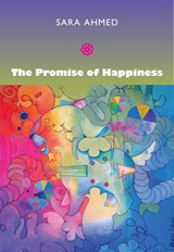 The Promise of Happiness | Sara Ahmed |