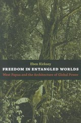 Freedom In Entangled Worlds | Eben Kirksey |