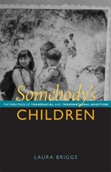 Somebody's Children | Laura Briggs |