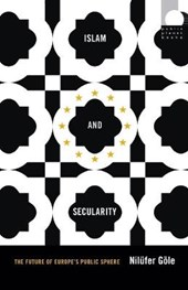 Islam and Secularity | Nilufer Gole |