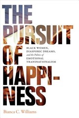 The Pursuit of Happiness | Bianca C. Williams |