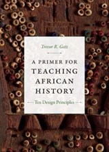 A Primer for Teaching African History | Trevor R. Getz |