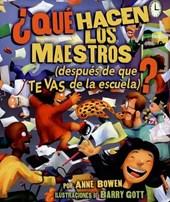 Que Hacen Los Maestros?/What Do Teachers Do [After You Leave School]?