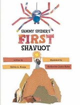 Sammy Spider's First Shavuot | Sylvia A. Rouss |