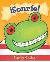 Sonrie!/ Smile a Lot! | Nancy L. Carlson |