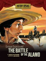 Enrique Esparza and the Battle of the Alamo | Susan Taylor Brown |