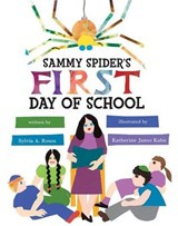 Sammy Spider's First Day of School | Sylvia A. Rouss |