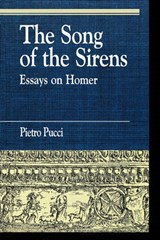 The Song of the Sirens and Other Essays | Pietro Pucci |