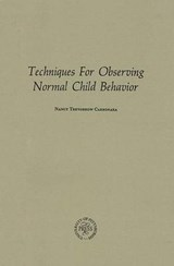 Techniques for Observing Normal Child Behavior | Nancy T. Carbonara |