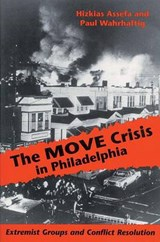 The Move Crisis in Philadelphia | Assefa, Hizkias ; Wahrhaftig, Paul |