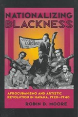 Nationalizing Blackness | Robin Dale Moore |