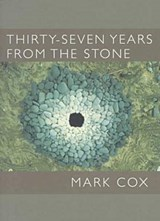 Thirty-Seven Years from the Stone | Mark Cox |