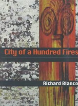 City of a Hundred Fires | Richard Blanco |