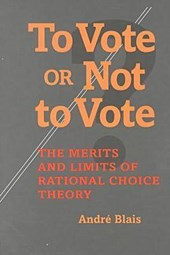 To Vote or Not to Vote | Andre Blais |