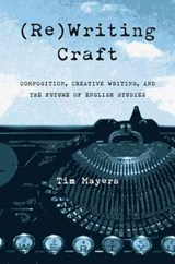 Rewriting Craft | Tim Mayers |