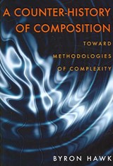 A Counter-history of Composition | Byron Hawk |