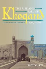 The Rise and Fall of Khoqand, 1709-1876 | Scott C. Levi |