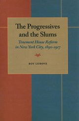The Progressives and the Slums | Roy Lubove |