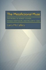 The Metafictional Muse | Larry McCaffery |