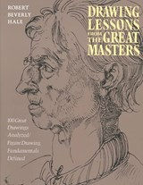 Drawing Lessons from the Great Masters | Robert Beverly Hale |