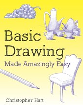 Basic Drawing Made Amazingly Easy | Christopher Hart |