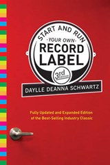 Start & Run Your Own Record Label | Daylle Deanna Schwartz |