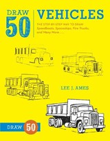 Draw 50 Vehicles | Lee J. Ames |