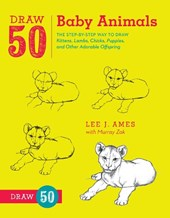 Draw 50 Baby Animals | Lee J. Ames |