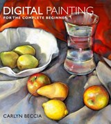 Digital Painting for the Complete Beginner | Carlyn Beccia |
