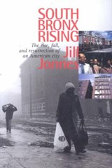 South Bronx Rising | Jill Jonnes |