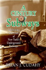 A Century of Subways | Brian J. Cudahy |
