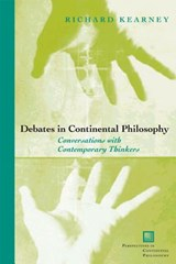 Debates in Continental Philosophy | Richard Kearney |