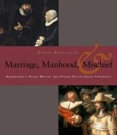 Manhood, Marriage, & Mischief