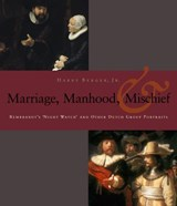 Manhood, Marriage, and Mischief | Harry Berger |