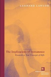 The Implications of Immanence | Leonard Lawlor |