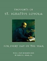 Thoughts of St. Ignatius Loyola for Every Day of the Year | St Ignatius Loyola |