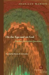 On the Ego and on God | Jean-Luc Marion |