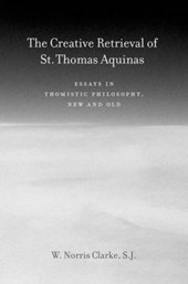 The Creative Retrieval of Saint Thomas Aquinas