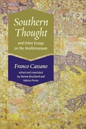Southern Thought and Other Essays on the Mediterranean | Franco Cassano |