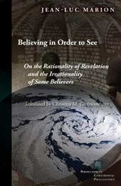 Believing in Order to See | Jean-Luc Marion |