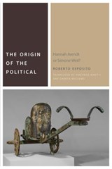 The Origin of the Political | Roberto Esposito |