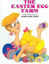 The Easter Egg Farm | Mary Jane Auch |
