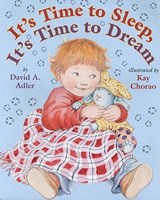 It's Time to Sleep, It's Time to Dream | David A. Adler |
