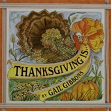 Thanksgiving Is . . . | Gail Gibbons |