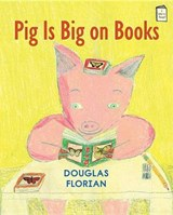 Pig Is Big on Books | Douglas Florian |