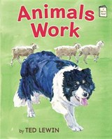 Animals Work | Ted Lewin |