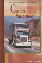 Careers in Trucking | Donald D. Schauer |